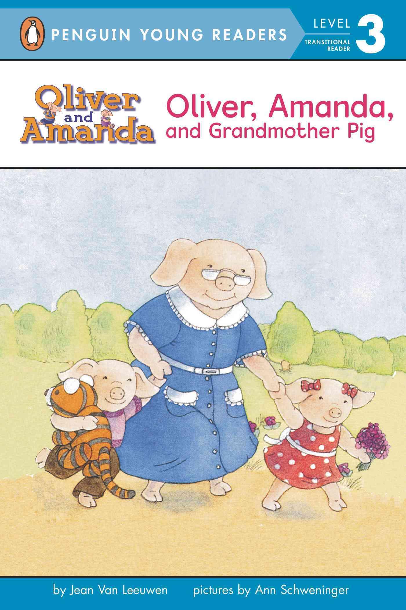 Oliver, Amanda, and Grandmother Pig By Van Leeuwen, Jean/ Schweninger, Ann (ILT)