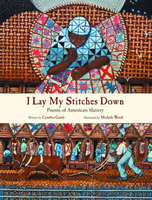 I Lay My Stitches Down By Grady, Cynthia/ Wood, Michelle (ILT)